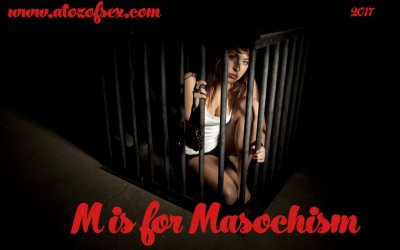 M is for Masochist